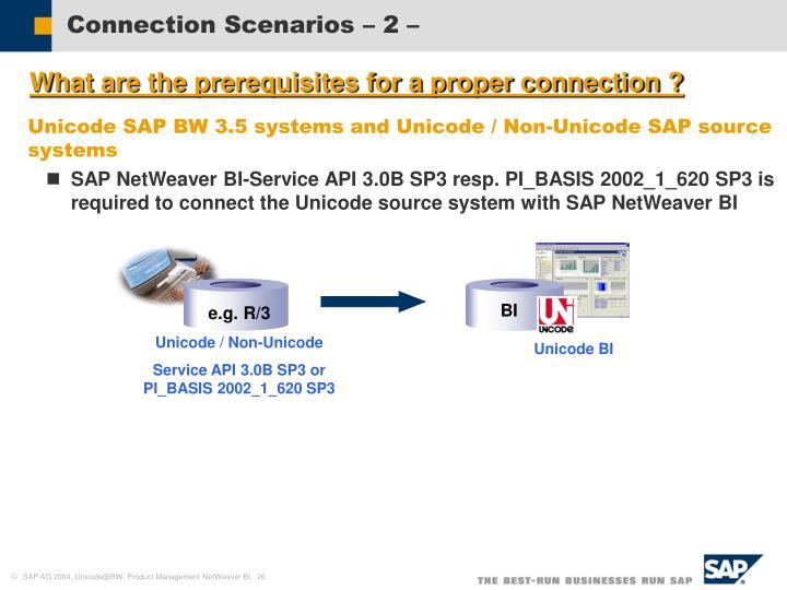 Connection Scenarios – 2 –