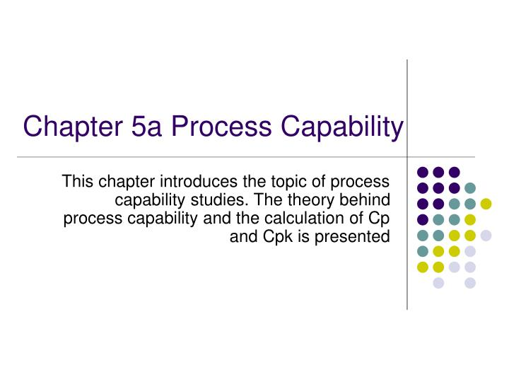 chapter 5a process capability n.