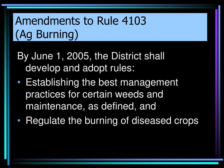 Amendments to Rule 4103              (Ag Burning)
