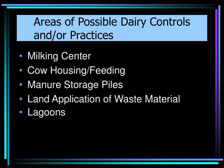 Areas of Possible Dairy Controls and/or Practices