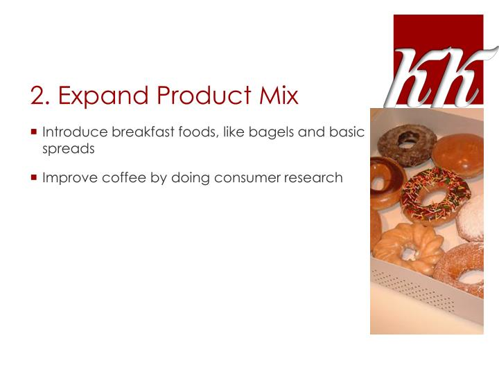 2. Expand Product Mix