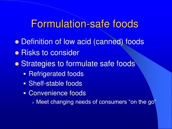 Formulation safe foods