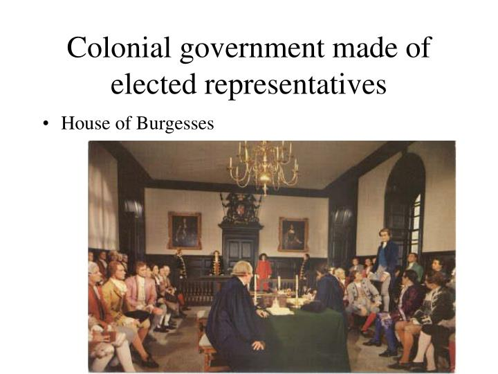 Colonial government made of elected representatives