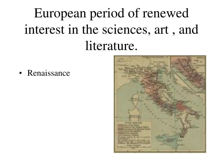 European period of renewed interest in the sciences art and literature
