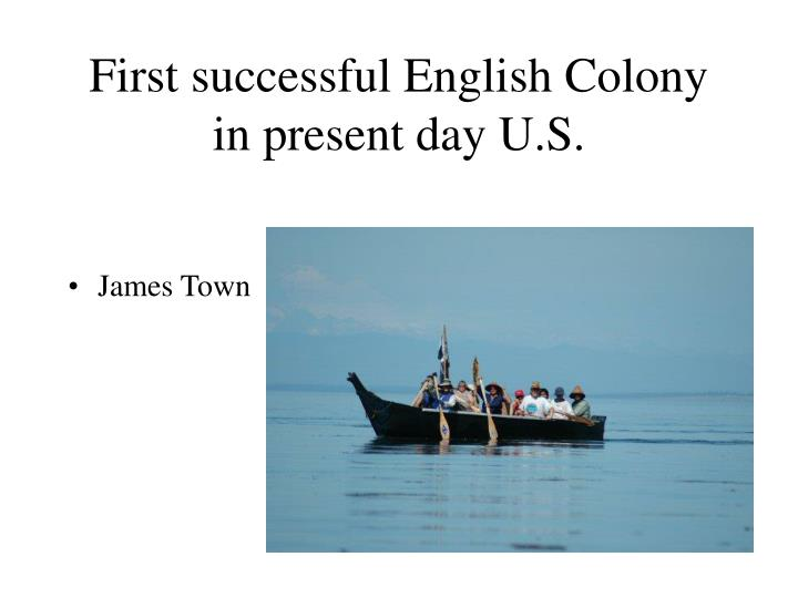 First successful English Colony in present day U.S.