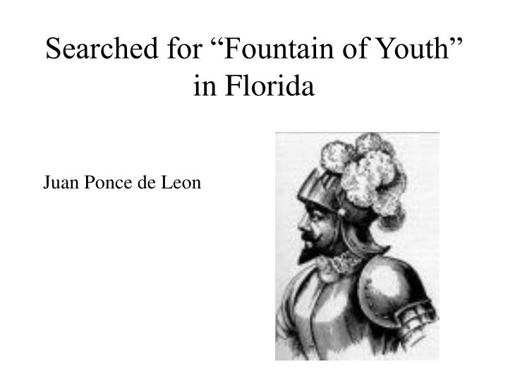 """Searched for """"Fountain of Youth"""" in Florida"""