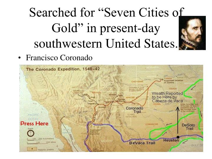 """Searched for """"Seven Cities of Gold"""" in present-day southwestern United States."""