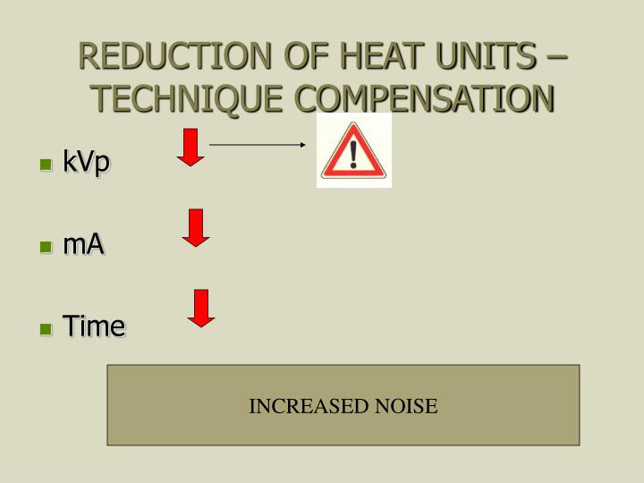 REDUCTION OF HEAT UNITS – TECHNIQUE COMPENSATION