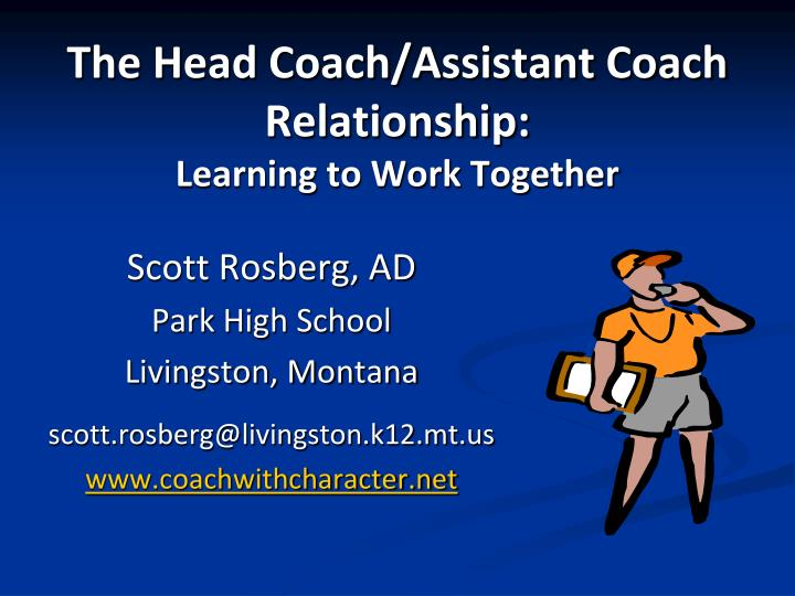The head coach assistant coach relationship learning to work together