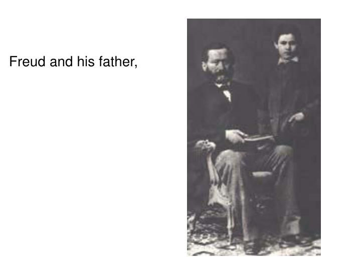 Freud and his father,