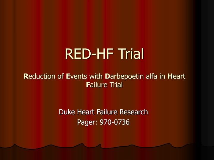 red hf trial r eduction of e vents with d arbepoetin alfa in h eart f ailure trial n.