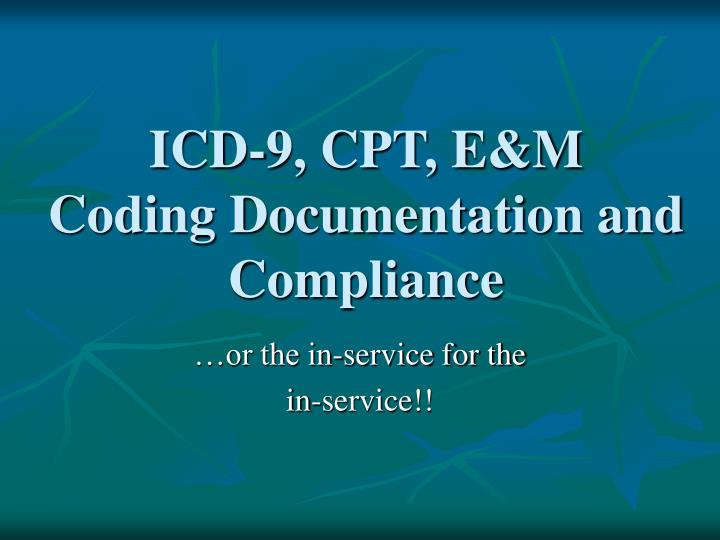 icd 9 cpt e m coding documentation and compliance n.