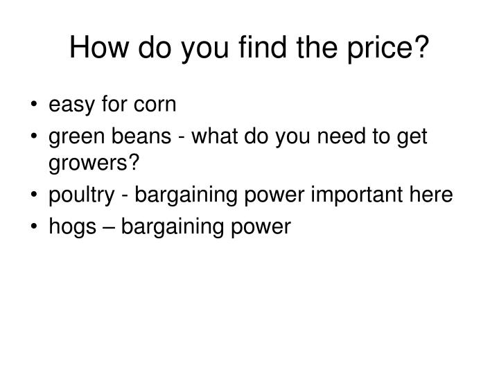 How do you find the price?