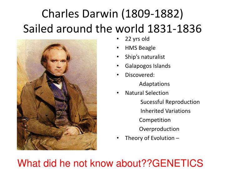 Charles darwin 1809 1882 sailed around the world 1831 1836