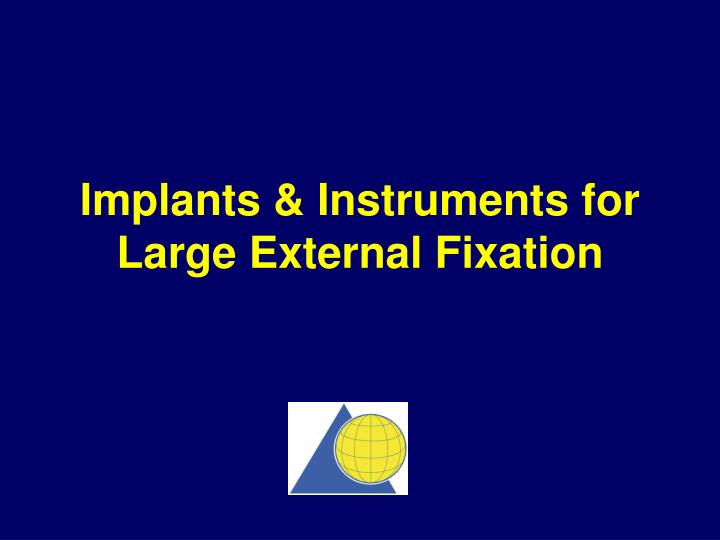 implants instruments for large external fixation n.