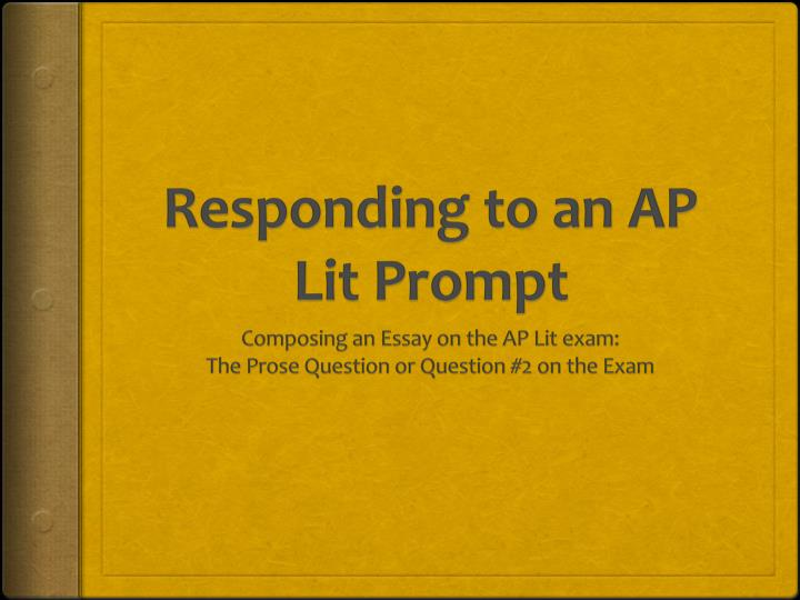 ap lit and comp essay prompts Ap english literature and composition poetry essay prompts directions: • for each prompt below, write a mini outline – a thesis statement which meets the.