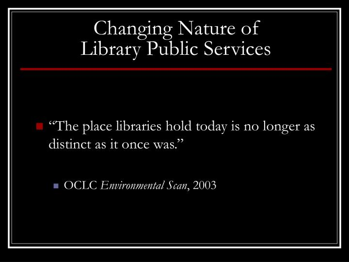 Changing Nature of