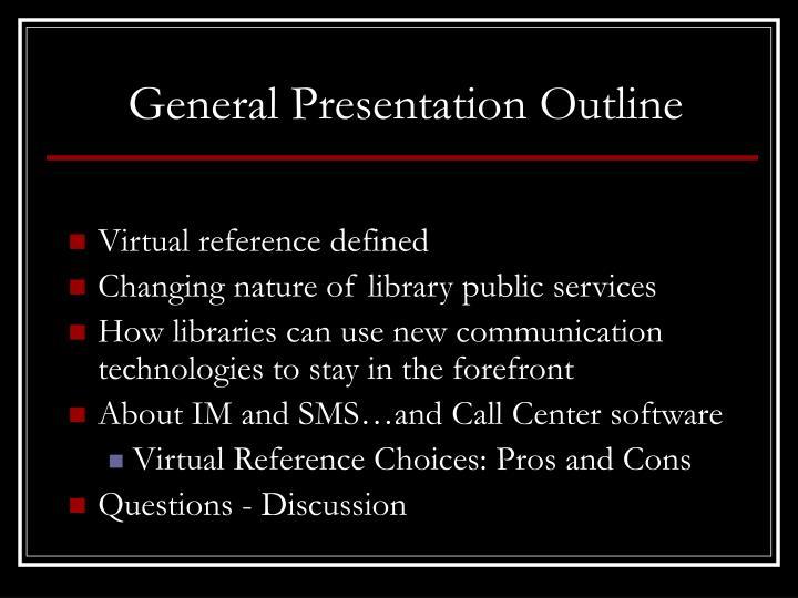 General presentation outline