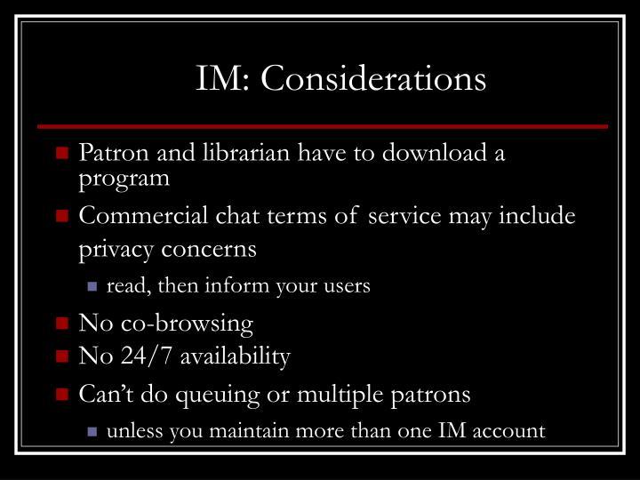 IM: Considerations
