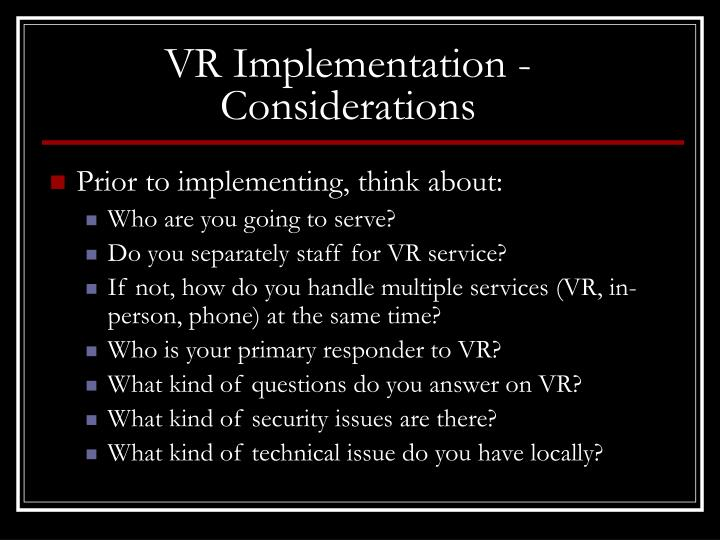VR Implementation -  Considerations