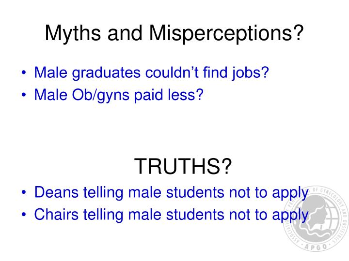 Myths and Misperceptions?