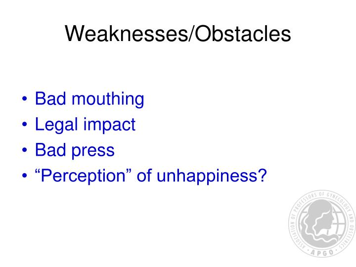 Weaknesses/Obstacles