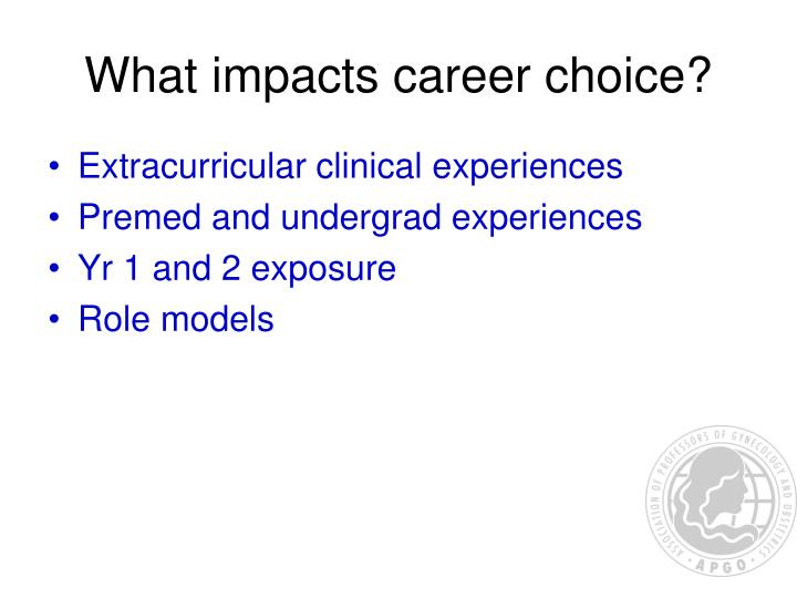 What impacts career choice?