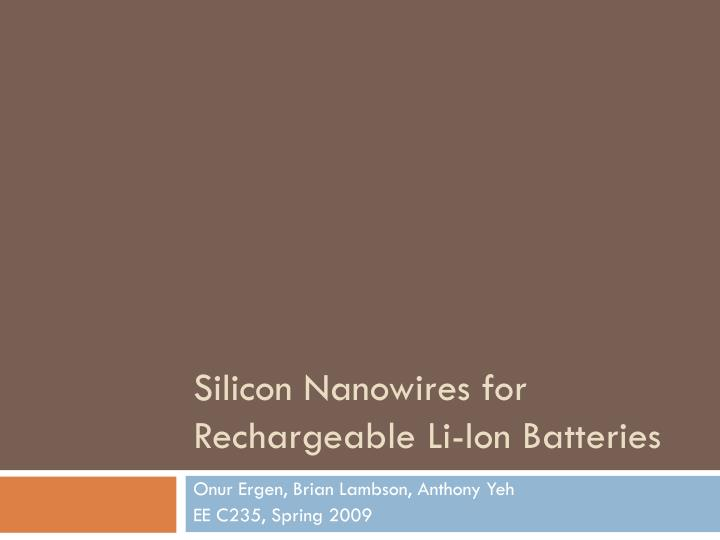 Silicon nanowires for rechargeable li ion batteries