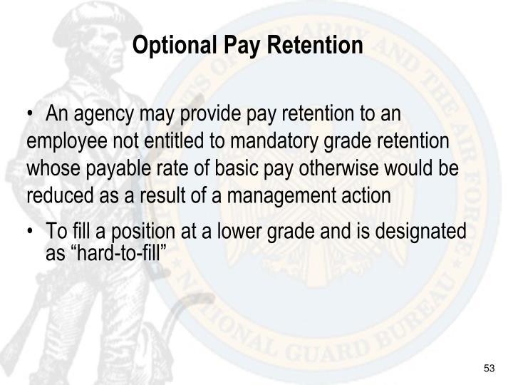Optional Pay Retention