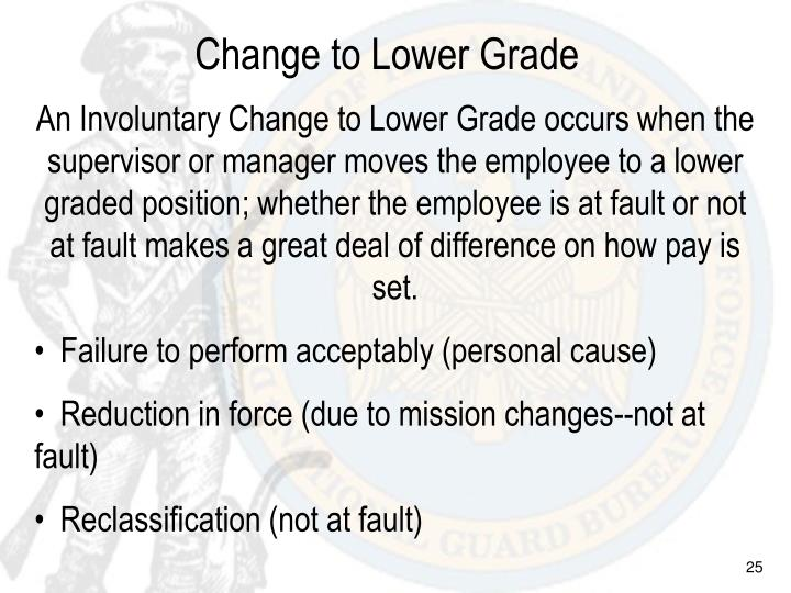 Change to Lower Grade