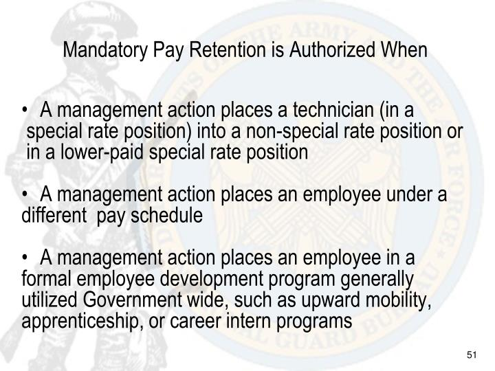 Mandatory Pay Retention is Authorized When