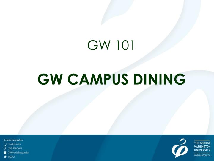 ppt - gw 101 gw campus dining powerpoint presentation - id:6597354, Gwu Presentation Template, Presentation templates