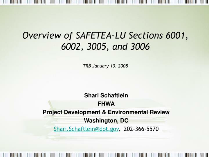 Overview of safetea lu sections 6001 6002 3005 and 3006 trb january 13 2008