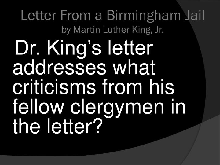similarities between martin luther kings letter from Similarities between martin luther king's letter from birmingham jail and jonathan swift's a modest proposal 1358 words | 6 pages cursory analysis of letter from birmingham jail by martin luther king, jr and a modest proposal by jonathan swift reveals glaring differences between the two essays.