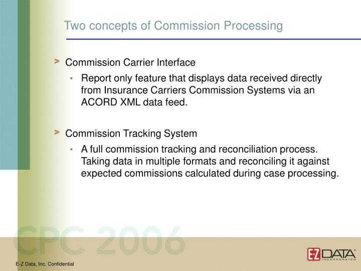 Two concepts of Commission Processing