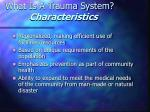what is a trauma system characteristics