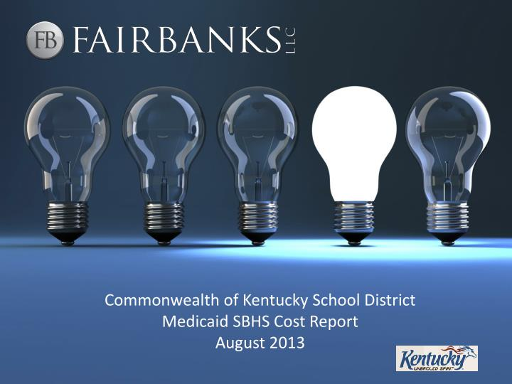 commonwealth of kentucky school district medicaid sbhs cost report august 2013 n.