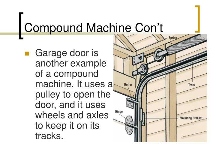 Compound Machine Con't