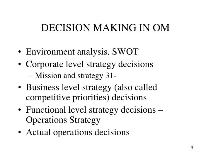operations management and decision making Operations management is a multi-disciplinary field that focuses on managing all aspects of an organization's operations the typical company carries out various functions as a part of its operation.