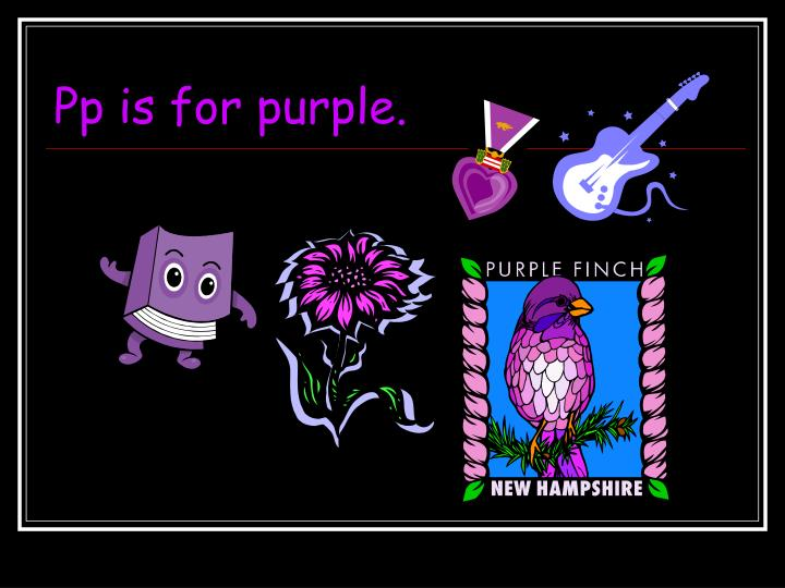 Pp is for purple.