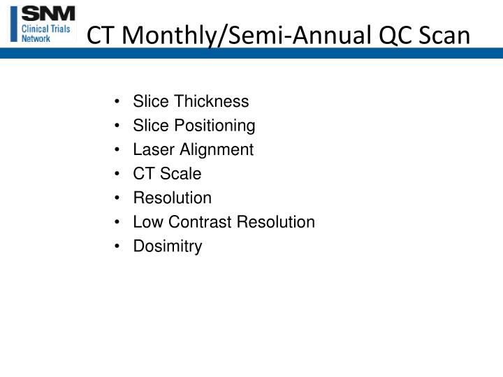CT Monthly/Semi-Annual QC Scan