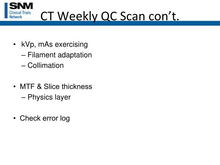 CT Weekly QC Scan con't.