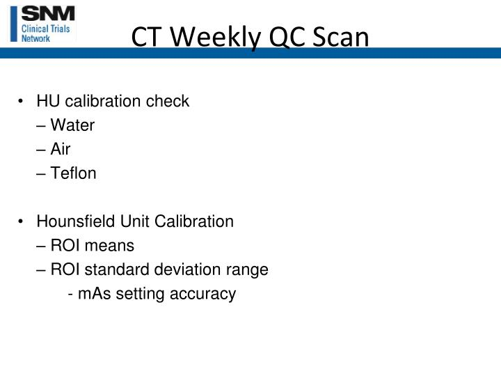 CT Weekly QC Scan