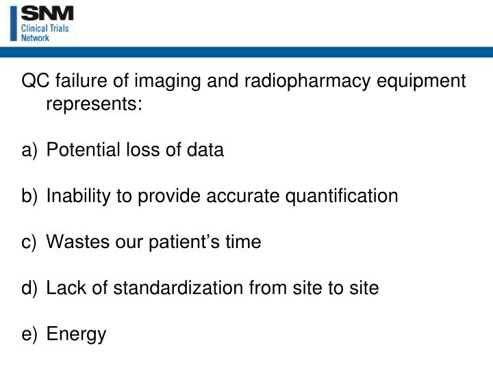 QC failure of imaging and radiopharmacy equipment represents: