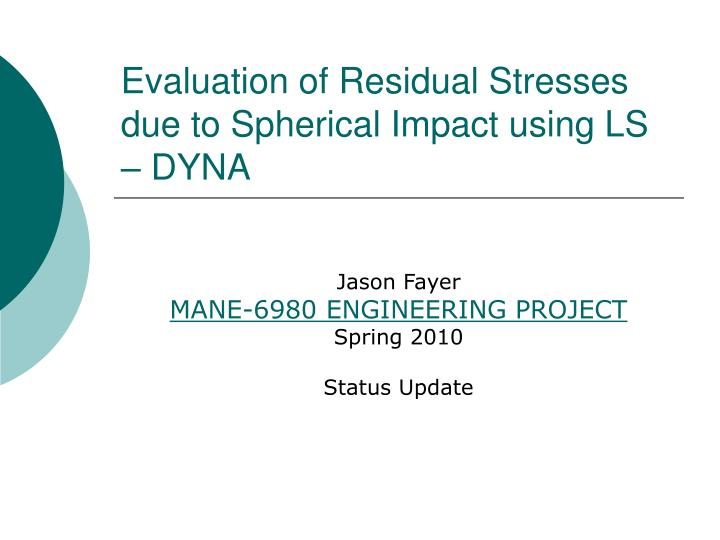 evaluation of residual stresses due to spherical impact using ls dyna n.