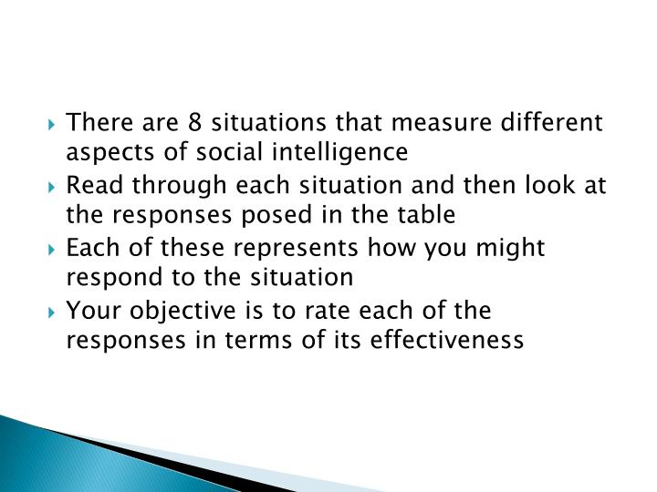 There are 8 situations that measure different aspects of social