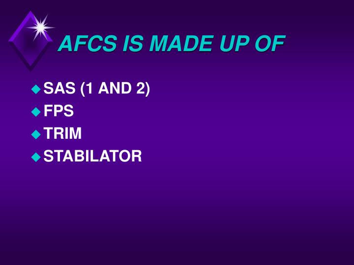 AFCS IS MADE UP OF
