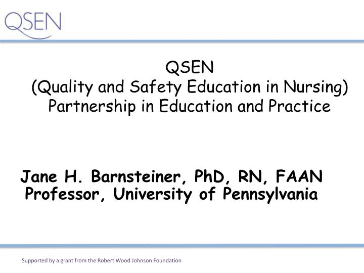 Qsen quality and safety education in nursing partnership in education and practice