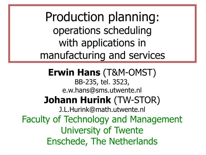 production planning operations scheduling with applications in manufacturing and services n.
