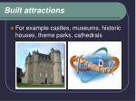 built attractions